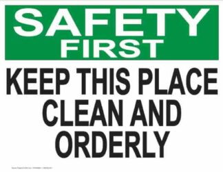 21848 Safety First Keep This Place Clean And Orderly