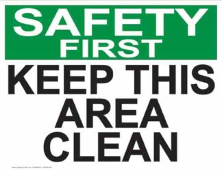 21847 Safety First Keep This Area Clean