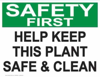 21845 Safety First Help Keep This Plant Clean