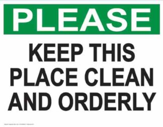 21854 Please Keep This Place Clean And Orderly