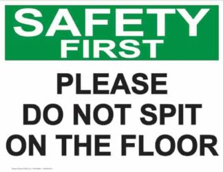 21850 Safety First Please Do Not Spit On The Floor