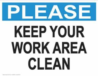 21859 Please Keep Your Work Area Clean