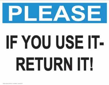21858 Please If You Use It - Return It!