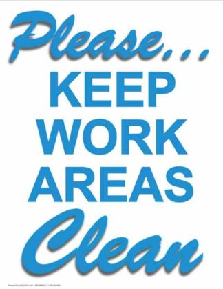 21870 Please Keep Work Areas Clean Vertical Blue
