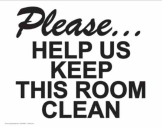 21868 Please Help Us Keep This Room Clean