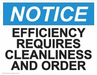 21835 Notice Efficiency Requires Cleanliness And Order