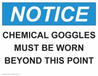 21325 Notice Chemical Goggles Must Be Worn