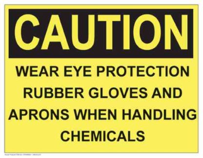 21306 Caution Wear Eye Protection, Gloves, and Aprons