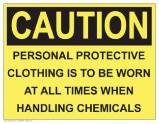 21303 Caution Personal Protective Clothing Is To Be Worn