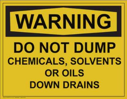 21311 Warning Do Not Dump Chemicals Solvents or Oils