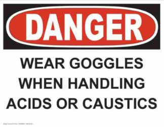 21274 Danger Wear Goggles When Handling Acids