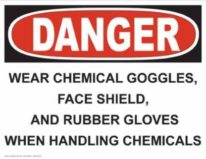 21272 Danger Wear Chemical Goggles Shield & Gloves