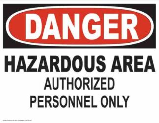 21251 Danger Hazardous Area Authorized Personnel Only