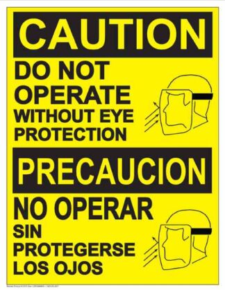 22824 Caution Do Not Operate Without Eye Protection Bilingual