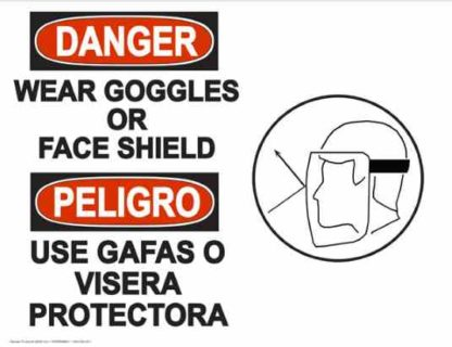 22823 Danger Wear Goggles Or Face Shield Bilingual