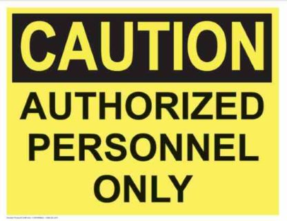 21365 Caution Authorized Personnel Only