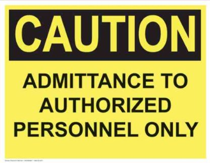 21364 Caution Admittance To Authorized Personnel Only