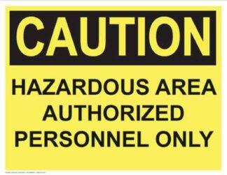 21363 Caution Hazardous Area Authorized Personnel Only