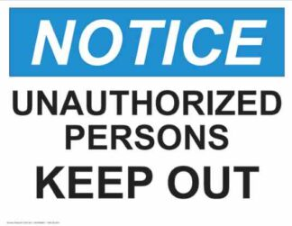 21355 Notice Unauthorized Persons Keep Out
