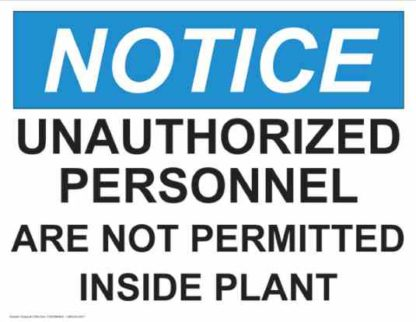 21354 Notice Unauthorized Personnel Permitted Inside Plant