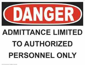 21344 Danger Admittance Limited To Authorized Personnel Only