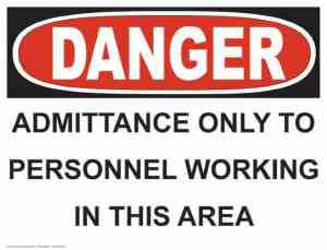 21345 Danger Admittance Only To Personnel Working In This Area