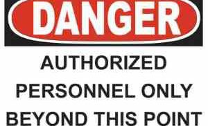 21342 Danger Authorized Personnel Only Beyond This Point