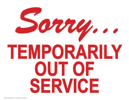Sorry. Temporarily Out of Service Sign