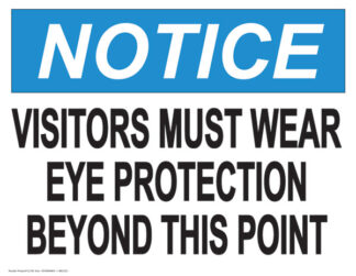 Notice Visitors Must Wear Eye Protection Sign